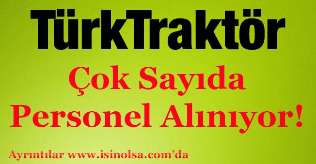 Türk Traktör Çok Sayıda Personel Alımı Gerçekleştiriyor!