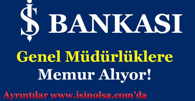 Türkiye İş Bankası Genel Müdürlük Bölümlerine Memur Alımı Yapıyor!