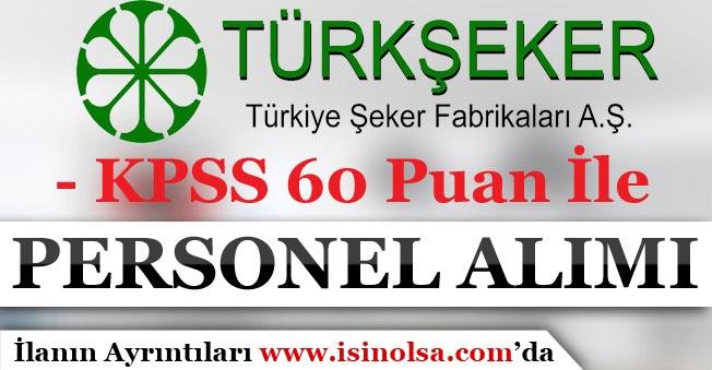 Türkiye Şeker Fabrikaları Çok Sayıda Kamu Personeli Alıyor