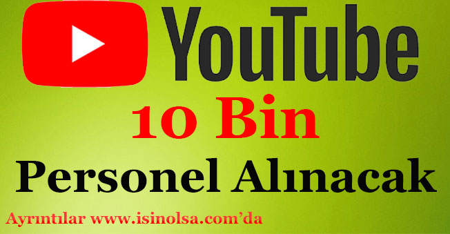 YouTube 10 Bin Personel Alacak!