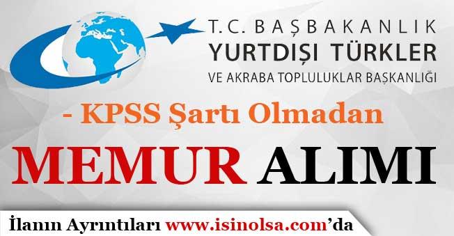 Yurtdışı Türkler ve Akraba Toplulukları Memur Alım İlanı Yayımladı! KPSS'siz