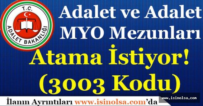 Adalet ve Adalet Meslek Yüksekokulu Mezunları Atama İstiyor! (3003 Kodlu)