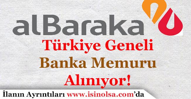 Albaraka Türk Katılım Bankası Çok Sayıda Banka Memuru Alıyor!
