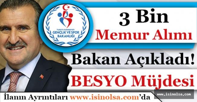 Bakan Açıkladı! 3 Bin BESYO Mezunu Ataması Yapılacak! Gençlik Bakanlığı Memur Alacak