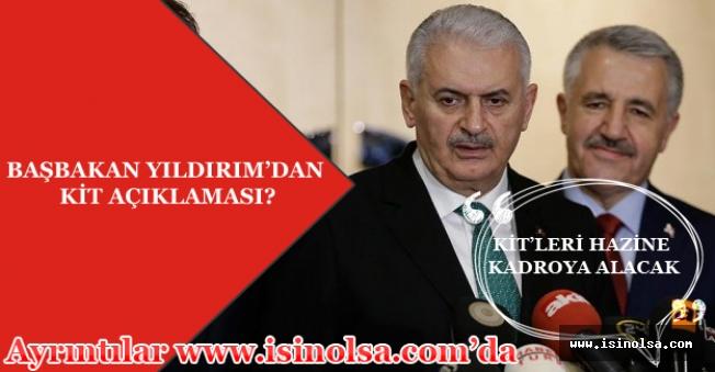 Başbakandan KİT'lerle İlgili Yeni Bir Açıklama! Hazine Kadroya Alacak.