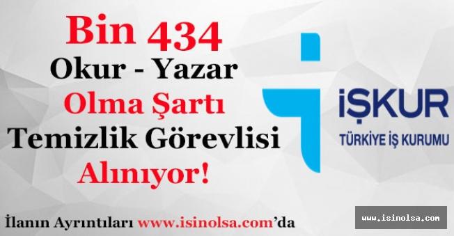 Bin 434 En Az Okur Yazar Şartı ile Temizlik Görevlisi Alınıyor!
