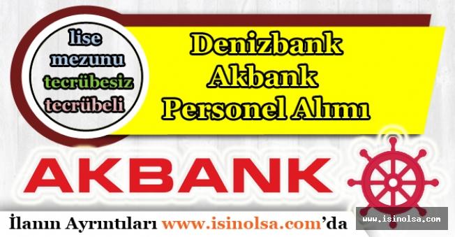 Denizbank ve Akbank Deneyimli Deneyimsiz Banka Personel Alımı Yapıyor