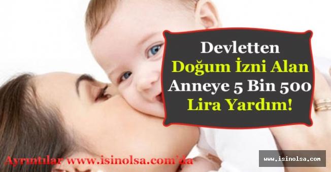 Devlet Çocuğu Olan Anneye 5 Bin 500 Lira Ödeme Desteği Verecek!