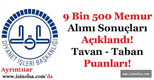 Diyanet 9 Bin 500 Memur Alımı Sonuçları Açıklandı! Tavan ve Taban Puanları