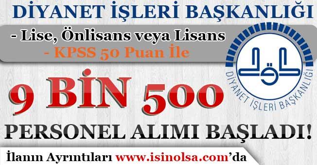 Diyanet İşleri Başkanlığı KPSS 50 Puan İle 9 Bin 500 Personel Alımı Başladı!