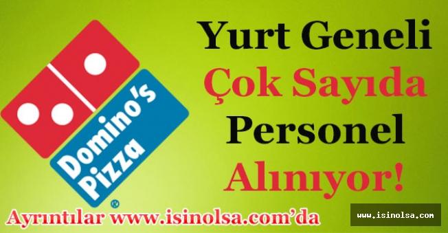 Domino's Pizza Türkiye Geneli Çok Sayıda Personel Alıyor!