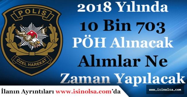 EGM 2018 Yılında 10 Bin 703 Polis Özel Harekat (PÖH) Alacak! Alım Ne Zaman Yapılacak?