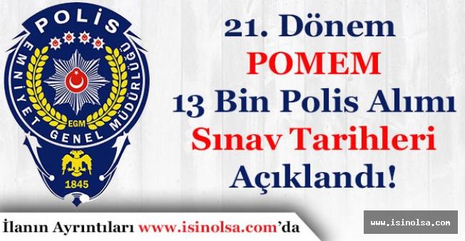 EGM 21 Dönem POMEM 13 Bin Polis Alımı Sınav Tarihleri Açıklandı!