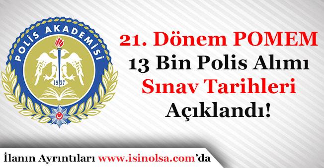 EGM 21. Dönem POMEM 13 Bin Polis Alımı Sınav Tarihleri Duyuruldu!