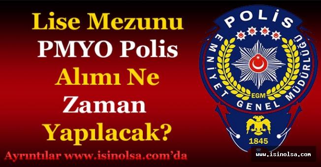 EGM PMYO Lise Mezunu Polis Alımları Ne Zaman Yapılacak?