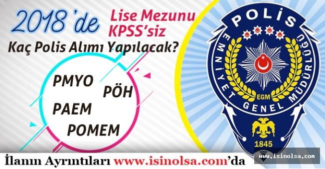 EGM 2018 Yılında KPSS'li ve KPSS'siz Kaç Lise Mezunu Polis Alımı yapacak