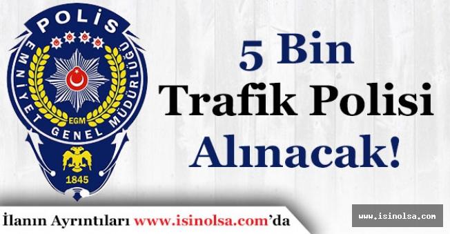 Emniyet Genel Müdürlüğü (EGM) 5 Bin Trafik Polisi Alacak! Peki Alımlar Ne Zaman Yapılacak?