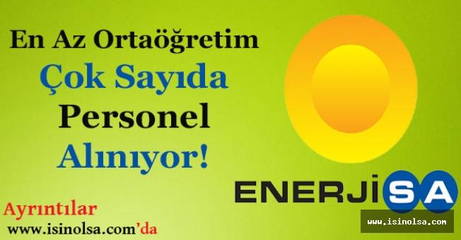 Enerjisa En Az Ortaöğretim Mezunu Personel Alımı Yapıyor!