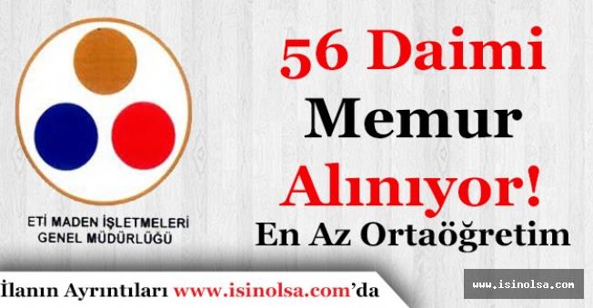 Eti Maden İşletmeleri Genel Müdürlüğü 56 Daimi Personel Alıyor! En Az Ortaöğretim