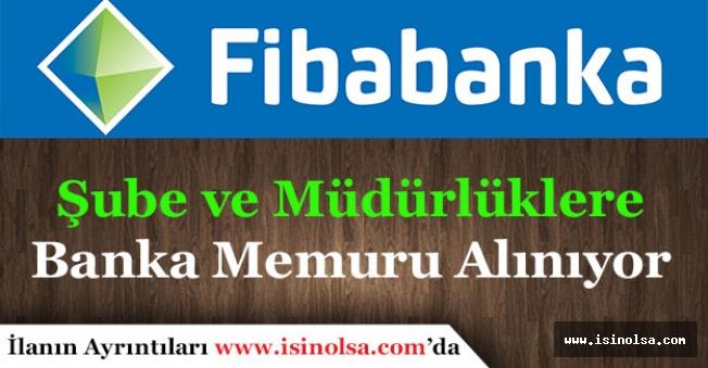 Fibabanka Şube ve Müdürlüklere Memur Alımı Yapıyor!
