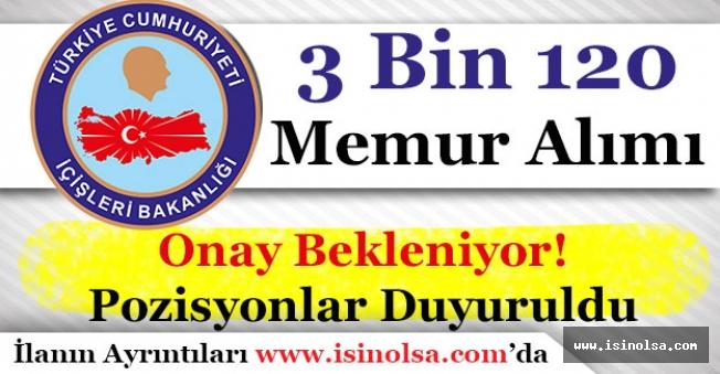 İçişleri Bakanlığı 3 Bin 120 (3120) Memur Alacak! Onay Bekleniyor