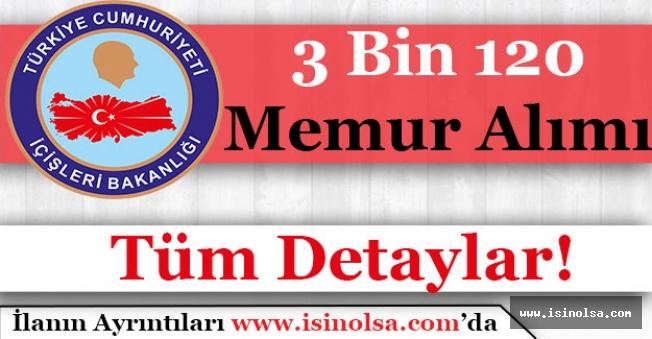 İçişleri Bakanlığı 3 Bin 120 Memur Alımı Yapacak!