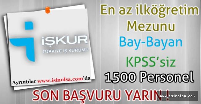 İŞKUR TYP ile KPSSsiz 1500 Personel Alıyor. Son Başvuru Yarın!