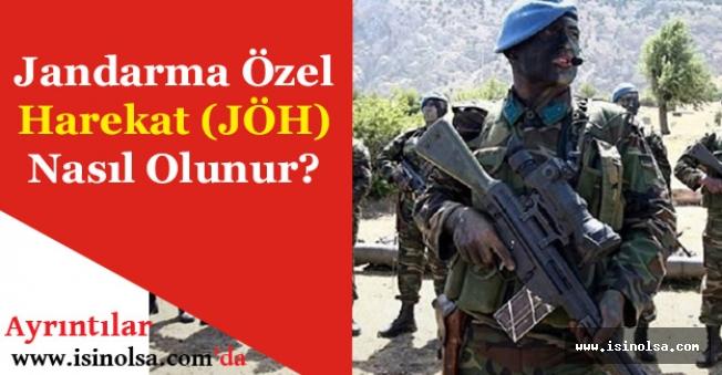 Jandarma Özel Harekat (JÖH) Nasıl Olunur?