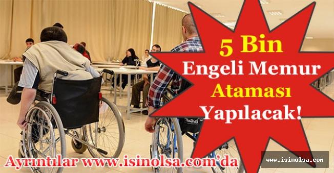 Kamuya 2018 Yılında 5 Bin Engelli Memur Alımı Yapılacak!