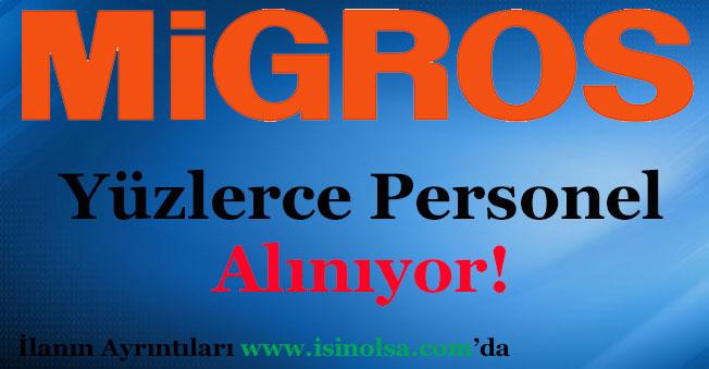 Migros Mağazaları Yüzlerce Personel Alıyor!