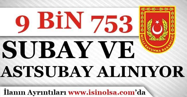 Milli Savunma Bakanlığına 9.753 Subay ve Astsubay Alınıyor!