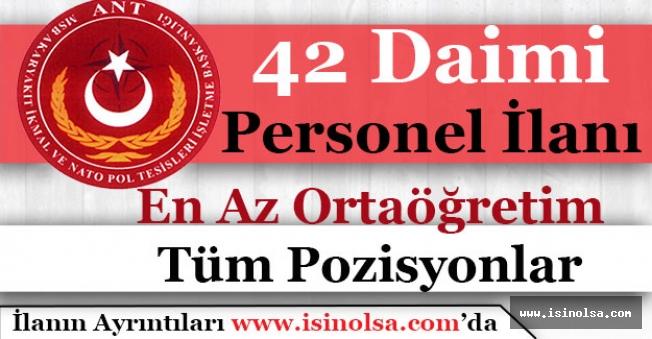 MSB Akaryakıt İkmal ve NATO Pol Tesisleri En Az Ortaöğretim 42 Personel Alıyor!