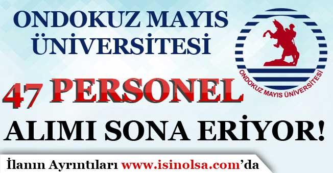 Ondokuz Mayıs Üniversitesi 47 Personel Alımı Başvuruları Sona Eriyor!