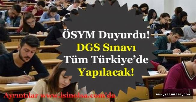 ÖSYM Duyurdu! Dikey Geçiş Sınavı DGS Tüm Türkiye'de Yapılacak