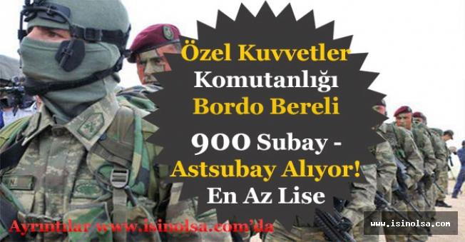 Özel Kuvvetler Komutanlığı Bordo Bereli 900 Subay ile Astsubay Alıyor! En Az Lise
