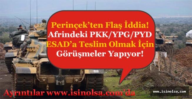 Perinçek'ten Flaş İddia! Afrindeki PKK-YPG-PYD ESAD'a Teslim Olmak İçin Görüşmeler Yapıyor!
