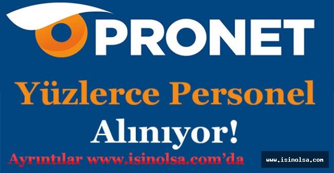 Pronet Güvenlik Hizmetleri Yüzlerce Personel Alıyor!