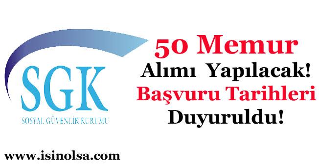 Sosyal Güvenlik Kurumu (SGK) 50 Kamu Personeli Alacak! Başvuru Tarihleri Duyuruldu