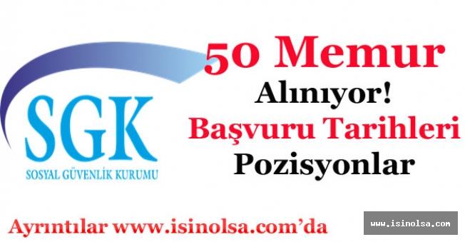 Sosyal Güvenlik Kurumu (SGK) 50 Memur Alımı Yapacak! Başvuru Tarihleri ve Pozisyonlar Duyuruldu!