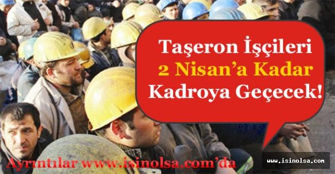 Taşeron İşçileri 2 Nisan'a Kadar Kamuya Geçecek!