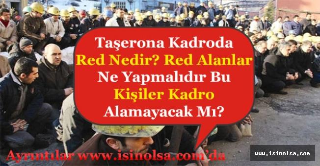 Taşerona Kadro Başvurusunda Red Nedir? Red Alanlar Ne Yapmalıdır? Bu Kişiler Kadro Alamayacak Mı?