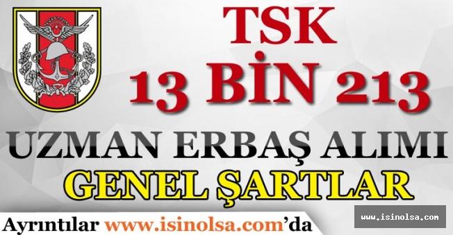 TSK 13 Bin 213 Uzman Erbaş Alımında Başvuru Şartları Neler?