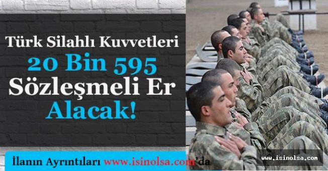TSK 20 Bin 595 Sözleşmeli Er Alımı Yapacak!