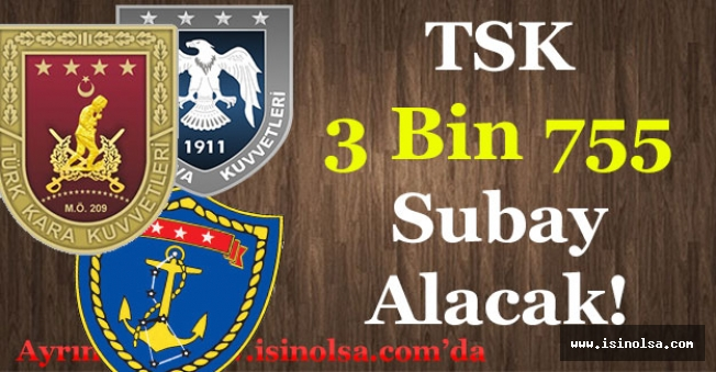 TSK 3 Bin 755 Subay Alımı Yapacak! Tüm Detaylar