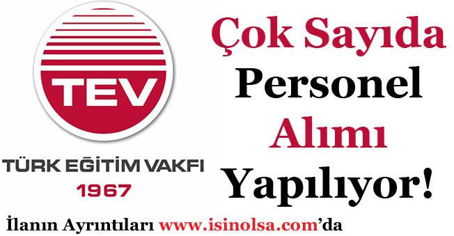Türk Eğitim Vakfı (TEV) Memur ve Personel Alımı Yapıyor!
