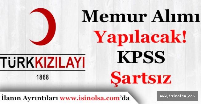 Türk Kızılayı KPSS Şartsız Memur ve Personel Alımı Yapıyor!