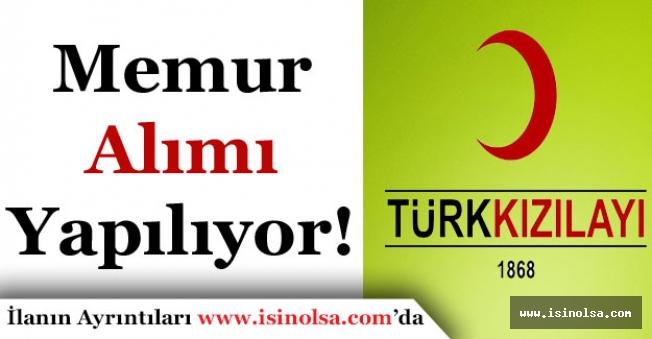 Türk Kızılayı Memur ve Personel Alıyor!