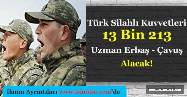 Türk Silahlı Kuvvetleri 13 Bin 213 Uzman Erbaş ve Çavuş Alacak!