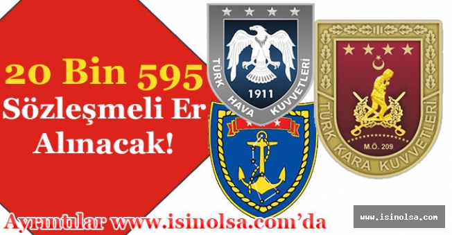 Türk Silahlı Kuvvetleri 20 Bin 595 Sözleşmeli Er Alacak!