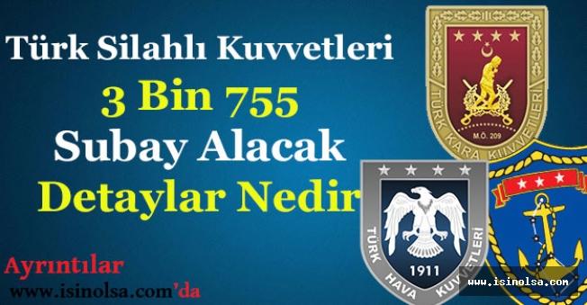 Türk Silahlı Kuvvetleri (TSK) 3 Bin 755 Subay Alımı Yapacak!